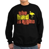The Bird Is Right Sweatshirt (dark)