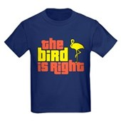 The Bird Is Right Kids Dark T-Shirt