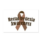 Support this ailment w/ brown awareness ribbon Rectal Dyslexia Awareness swag. A common side-effect from taking Prescott Pharma drugs - so it's not as rare as you think. Funny swag for Colbert fans.