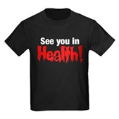 See You In Health! Kids Dark T-Shirt