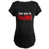 See You In Health! Maternity Dark T-Shirt