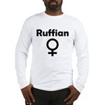 Ruffian Long Sleeve T-Shirt