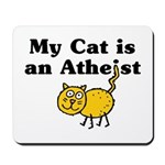 My Cat Is An Atheist Mousepad