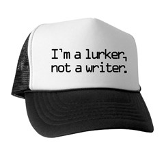 I'm a Lurker, Not a Writer Trucker Hat