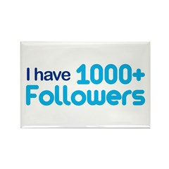 I Have 1000+ Followers Rectangle Magnet