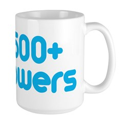 I Have 500+ Followers Large Mug