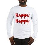 Happy Happy Joy Joy Long Sleeve T-Shirt