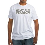 What the Frak?! Fitted T-Shirt