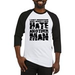 What Makes a Man Hate Another Man? Baseball Jersey