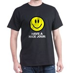 Have a Nice Jour Dark T-Shirt