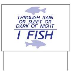 Through Rain... I Fish Yard Sign