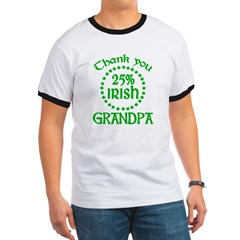 25% Irish - Thank You Grandpa Ringer T