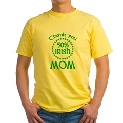 50% Irish - Thank You Mom Yellow T-Shirt