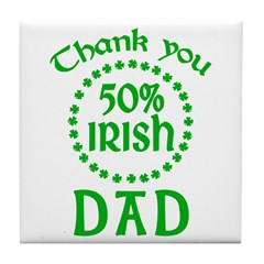 50% Irish - Thank You Dad Tile Coaster