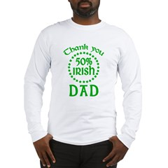 50% Irish - Thank You Dad Long Sleeve T-Shirt