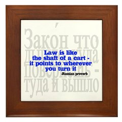 Law is like the shaft of a cart.. Framed Tile