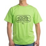 Broke in 600 Years Green T-Shirt