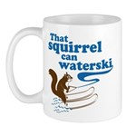 That Squirrel Can Waterski Mug