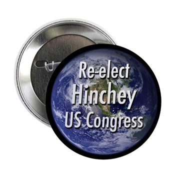Re-Elect Maurice Hinchey to the United States Congress for New York District 22 (Congressional Campaign Button featuring the Earth in the background)