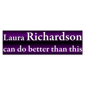Laura Richardson can do better than this (disappointed progressive bumper sticker)