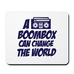 A Boombox Can Change the World Mousepad