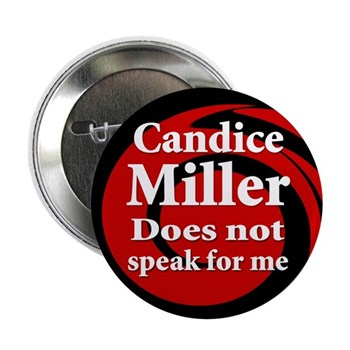 Candice Miller does NOT speak for me (anti-Miller button)