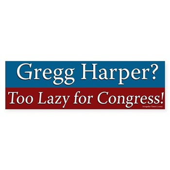Greg Harper is too Lazy for Congress bumper sticker