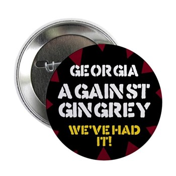Georgia Against Gingrey: We have Had It! Button