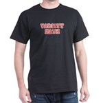 Dark T-Shirt : Sizes S,M,L,XL,2XL,3XL  Available colors: Black,Cardinal,Navy,Military Green,Red,Royal,Brown,Charcoal