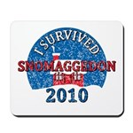 I Survived Snomaggedon Blizzard of 2010 Mousepad