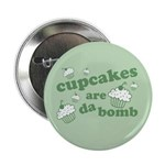 Cupcakes Are Da Bomb Button