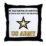 My Daughter is serving - Army Throw Pillow