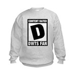 Content Rated D: Dancing With The Stars DWTS Fan Kids Sweatshirt