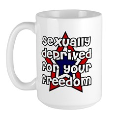 Sexually deprived for your freedom Large Mug