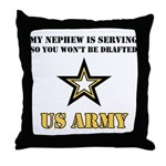 My Nephew is serving - Army Throw Pillow
