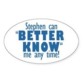 Stephen Can Better Know Me Sticker (Oval)