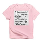 1492 on the Wet Dream 2 Infant T-Shirt