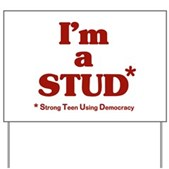 I'm a STUD* Yard Sign