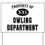 Property of Owling Dept Yard Sign