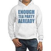 Enough Tea Party Already Hooded Sweatshirt