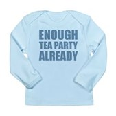 Enough Tea Party Already Long Sleeve Infant T-Shir