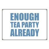 Enough Tea Party Already Banner