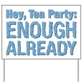 Hey, Tea Party Yard Sign