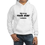 this is my rock star costume Hooded Sweatshirt