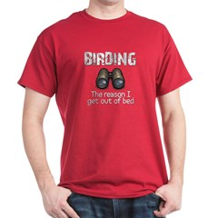 Birding: the reason I get out Dark T-Shirt