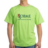 Anti-Romney Rob Me Robin Hood Green T-Shirt