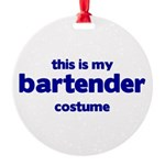 this is my bartender costume Round Ornament