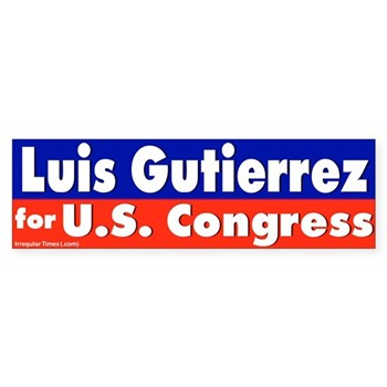 Re-Elect Gutierrez to Congress (Congressional Campaign Bumper Sticker for Luis Gutierrez)