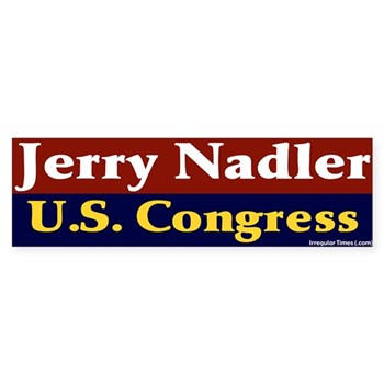 Jerry Nadler for U.S. Congress -- A Real American Progressive Bumper sticker