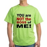 Not the Boss of Me (Front) Green T-Shirt